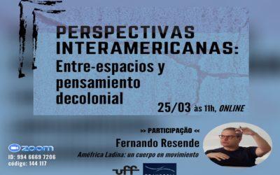 """Conferência """"PERSPECTIVAS INTERAMERICANAS: Entre-espacios y pensamiento decolonial"""""""