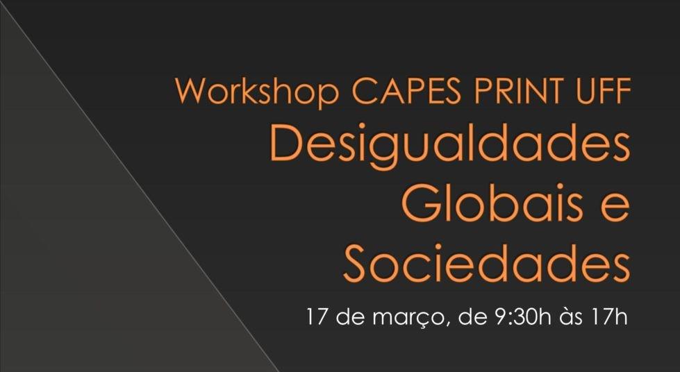 Workshop CAPES PRINT UFF – Desigualdades Globais e Sociedades